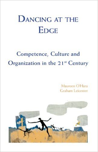 Dancing at the Edge: Competence, Culture, and Organizations in the 21st Century